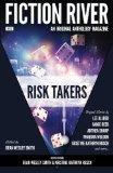 Fiction River: Risk Takers (Fiction River: An Original Anthology Magazine) (Volume 12)