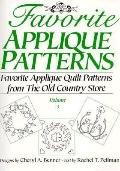 Favorite Applique Patterns Favorite Applique Quilt Patterns from the Old Country Store
