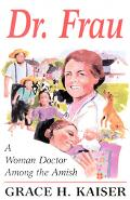 Dr Frau A Woman Doctor Among the Amish