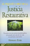 El Pequeno Libro De Justicia Restaurativa