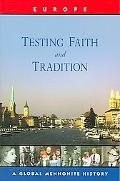 Testing Faith And Tradition Global Mennonite History Series, Europe