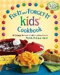 Fix-It and Forget-It Kid's Cookbook : 50 Favorite Recipes to Make in a Slow Cooker