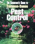 Gardener's Guide to Common-Sense Pest Control