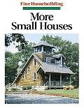 More Small Houses Fine Homebuilding Great Houses