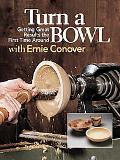 Turn a Bowl With Ernie Conover Getting Great Results the First Time Around