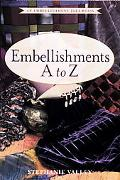 Embellishments A to Z An Embellishment Idea Book