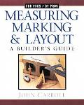 Measuring, Marking & Layout A Builder's Guide