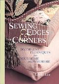 Sewing Edges and Corners Decorative Techniques for Your Home and Wardrobe