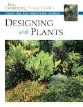 Designing With Plants Creative Ideas from America's Best Gardeners