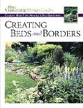 Creating Beds and Borders Creative Ideas from America's Best Gardeners