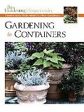 Gardening in Containers Creative Ideas from America's Best Gardeners