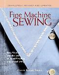 Fine Machine Sewing Easy Ways to Get the Look of Hand Finishing and Embellishing