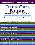 Code Check Building A Field Guide to the Building Codes