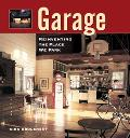 Garage Reinventing the Place We Park
