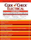 Code Check Electrical An Illustrated Guide to Wirinng a Safe House