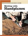 Working with Handplanes The New Best of Fine Woodworking