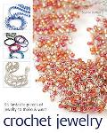 Crochet Jewelry 35 Fantastic Pieces of Jewelry to Make & Wear
