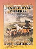 Ninety-Mile Prairie A Cracker Western