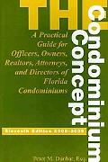The Condominium Concept: A Practical Guide for Officers, Owners, and Directors of Florida Co...