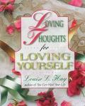 Loving Thoughts for Loving Yourself