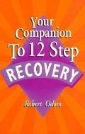 Your Companion to Twelve Step Recovery