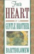 From the Heart of a Gentle Brother