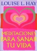 Meditaciones Para Sanar Tu Vi / Meditations to Heal Your Life