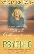 Adventures of a Psychic The Fascinating Inspiring True-Life Story of One of America's Most S...