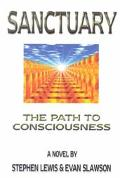 Sanctuary: The Path to Consciousness - Stephen Lewis - Hardcover