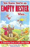 You Know You're an Empty Nester When... A Hilarious Look at Life After Kids