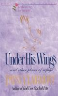 Under His Wings And Other Places of Refuge