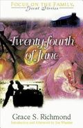 Twenty-Fourth of June - Grace S. S. Richmond - Paperback - REPRINT