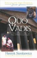 Quo Vadis A Story of Faith in the Last Days of the Roman Empire