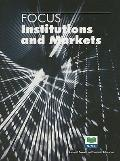 Focus: Institutions and Markets
