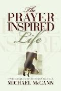 Prayer Inspired Life: Divine Navigation for the Purpose Filled Life
