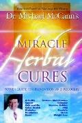 Miracle Herbal Cures Power Guide for Prevention and Recovery