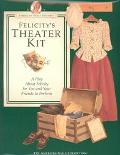 Felicity's Theater Kit: (American Girls Collection Series: Felicity)
