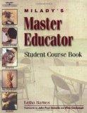 Milady's Master Educator Student Course Book A Training Program for Educators of Cosmetology...