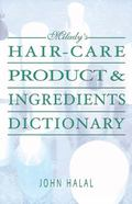 Milady's Hair Care Product & Ingredients Dictionary
