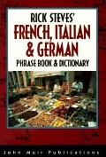 Rick Steves' French, Italian and German Phrasebook and Dictionary - Rick Steves
