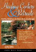 Healing Centers & Retreats Healthy Getaways for Every Body and Budget
