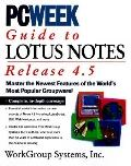 Pcweek Guide to Lotus Notes and Domino 4.5