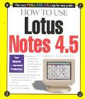 How to Use Lotus Notes 4.5 - Erica Kerwien - Paperback