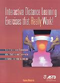 Interactive Distance Learning Exercises That Really Work! Turn Classroom Exercises into Effe...