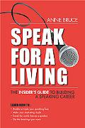 Speak for a Living: The Insider's Guide to Building a Speaking Career
