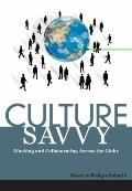 Culture Savvy : Working and Collaborating Across the Globe