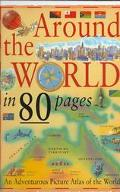 Around the World in 80 Pages/an Adventurous Picture Atlas of the World An Adventurous Pictur...