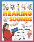 Hearing Sounds: With Easy to Make Scientific Projects - Gary Gibson - Paperback