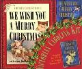 We Wish You a Merry Christmas: A Victorian Caroling Kit with Book