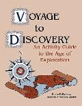 Voyage to Discovery An Activity Guide to the Age of Exploration